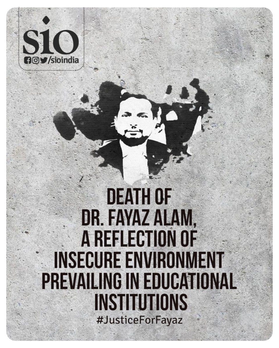 Death of Dr. Fayaz Alam, A Reflection of unsecure environment prevailing in Educational institutions – SIO