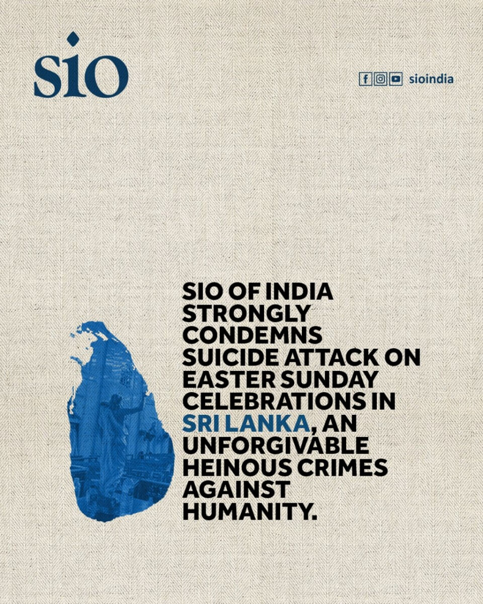 SIO strongly condemns the suicide attack on Easter Sunday celebrations in Sri Lanka
