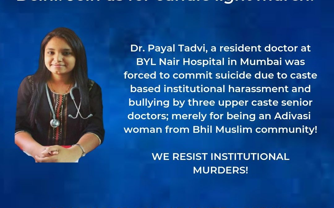 SIO strongly condemnstional Murder of Dr. Payal Tadvi and urges concrete action against the culprits | SIO extends support to candle light march on 28th May from 5 pm at Maharashtra Sadan in New Delhi.