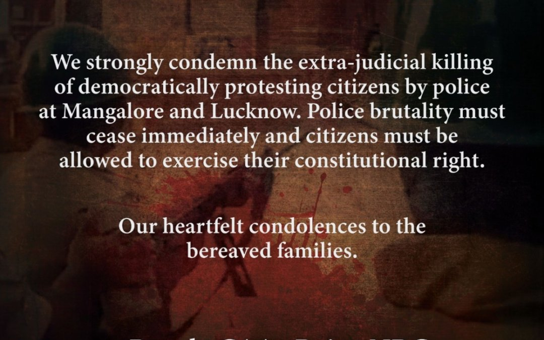 We strongly condemn police brutality & extrajudicial killings of democratically protesting Indian citizens in Anti-CAA & NRC protests across the country