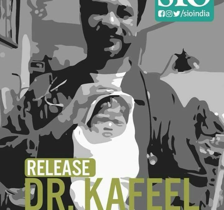 Dr Kafeel's Detention Under NSA is against Protection of life and personal liberty: SIO
